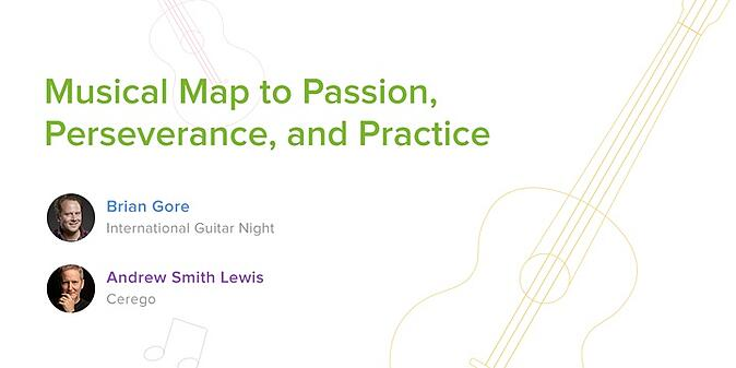 Musical Map to Passion, Perserverance, & Practice