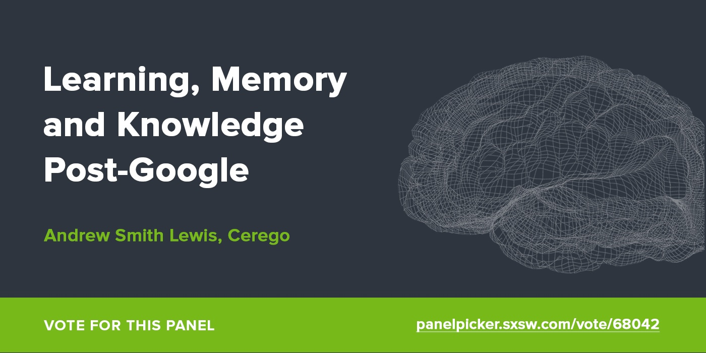 Learning, Memory and Knowledge Post-Google with Andrew Smith Lewis, Cerego